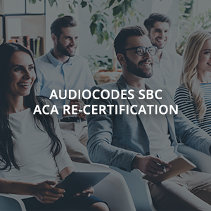 AudioCodes SBC - ACA Re-certification